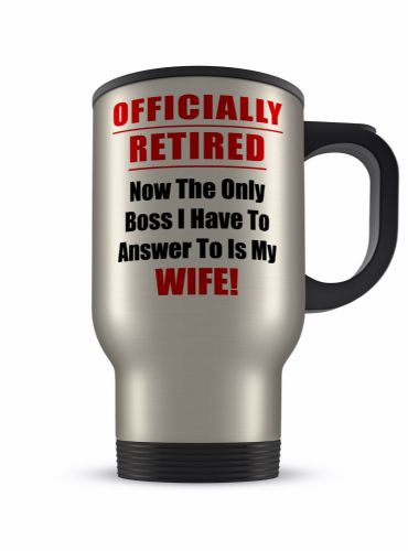 14oz Officially Retired Answer To Wife Funny Novelty Gift Aluminium Travel Mug